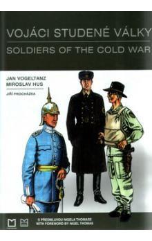 Jan Vogeltanz, Miroslav Hus, Jiří Procházka: Vojáci studené války cena od 575 Kč