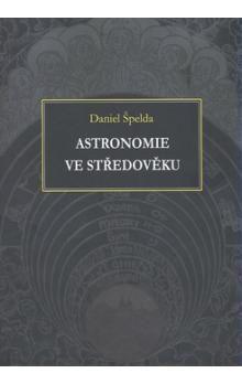 Daniel Špelda: Astronomie ve středověku cena od 267 Kč