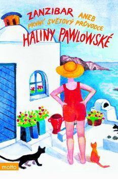 Halina Pawlowská: Zanzibar aneb První světový průvodce Haliny Pawlowské - Halina Pawlowská cena od 0 Kč
