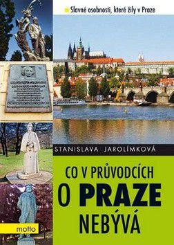Stanislava Jarolímková: Co v průvodcích o Praze nebývá cena od 254 Kč