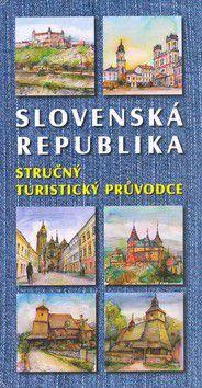 Petr Jánský: Slovenská republika Stručný turistický průvodce cena od 130 Kč