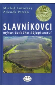 Zdeněk Petráň, Michal Lutovský: Slavníkovci cena od 149 Kč