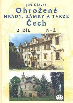 Jiří Úlovec: Ohrožené hrady, zámky a tvrze Čech 2.díl N-Ž cena od 380 Kč