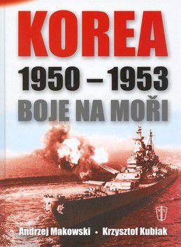 Makowski Andrzej: Korea 1950-1953 - Boje na moři cena od 159 Kč