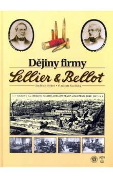 Hýkel J., Karlický V.: Dějiny firmy Sellier a Bellot cena od 375 Kč