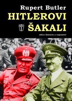 Rupert Butler: Hitlerovi šakali cena od 159 Kč