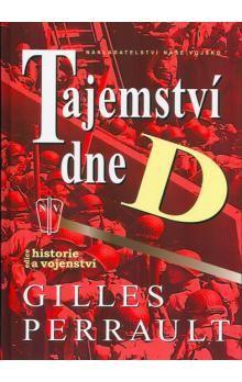 Gilles Perrault: Tajemství dne D cena od 188 Kč