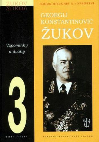 Georgij Konstantinovič Žukov: Žukov - vzpomínky a úvahy 3 cena od 209 Kč