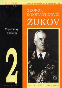 Georgij Konstantinovič Žukov: Žukov - Vzpomínky a úvahy 2.díl cena od 300 Kč