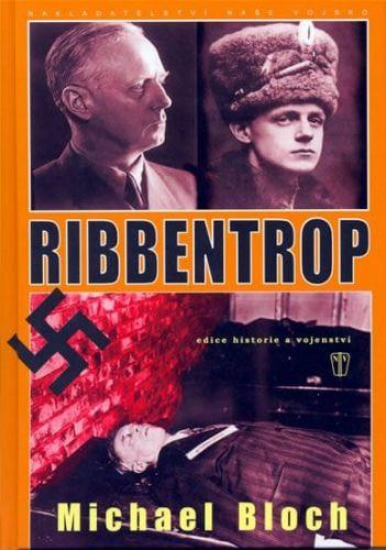 Michael Bloch: Ribbentrop cena od 95 Kč