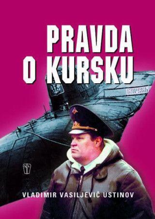 Vladimir Vasiljevič Ustinov: Pravda o Kursku cena od 208 Kč
