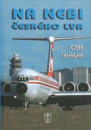 Josef Lehanka: Na nebi českého lva cena od 153 Kč