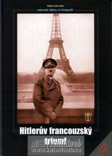Heinrich Hoffmann: Hitlerův francouzský triumf cena od 375 Kč