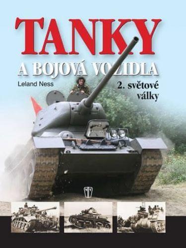 Leland Ness: Tanky a bojová vozidla 2.světové války cena od 127 Kč