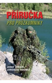 Josef Otáhal, Jaroslav Koubek: Příručka pro průzkumníky cena od 159 Kč
