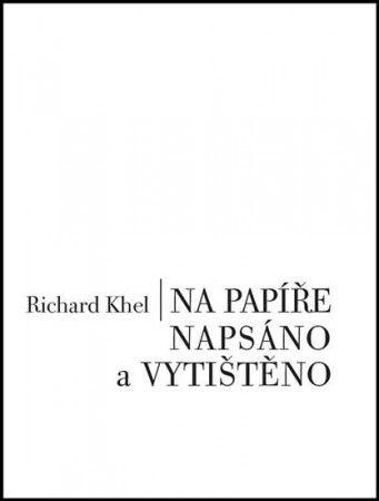 Richard Khel: Na papíře napsáno a vytištěno cena od 159 Kč