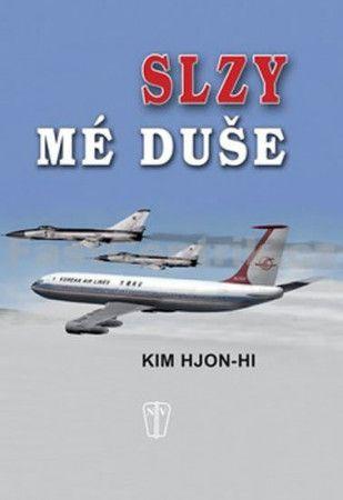 Hjon-hi Kim: Slzy mé duše cena od 121 Kč