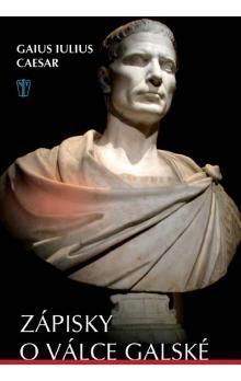 Gaius Iulius Caesar: Zápisky o válce galské cena od 149 Kč