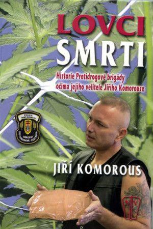 Jiří Komorous: Lovci smrti cena od 94 Kč