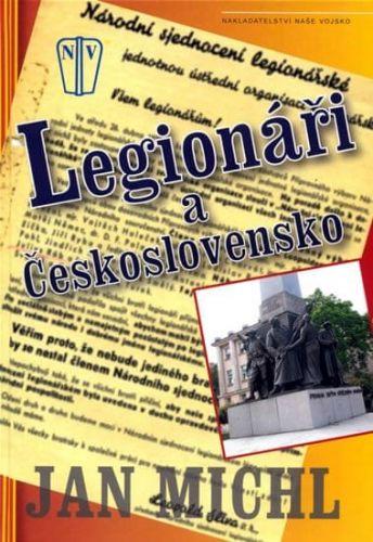 Jan Michl: Legionáři a Československo cena od 208 Kč