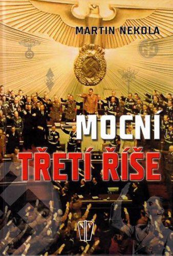 Martin Nekola: Mocní třetí říše cena od 185 Kč