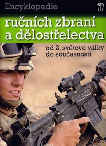 Chris Bishop: Encyklopedie ručních zbraní a dělostřelectva od 2. světové války do současnosti. cena od 311 Kč
