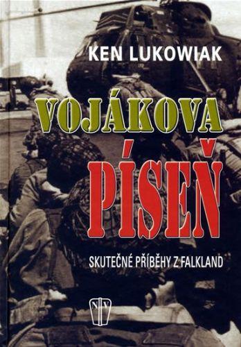 Ken Lukowiak: Vojákova píseň - Skutečné příběhy z Falkland cena od 155 Kč