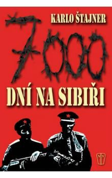 Karlo Štajner: 7000 dní na Sibiři cena od 145 Kč