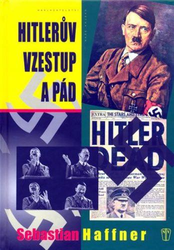 Sebastian Haffner: Hitlerův vzestup a pád cena od 175 Kč