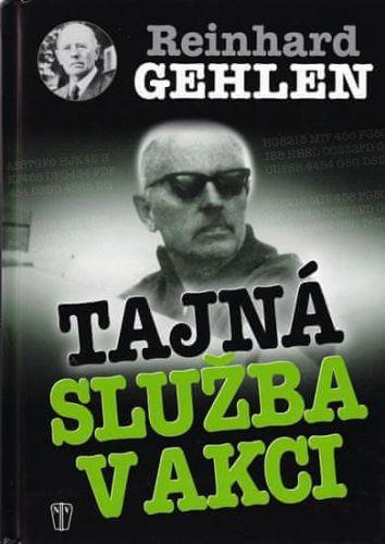 Willhelm Reinhard Gehlen: Tajná služba v akci cena od 177 Kč