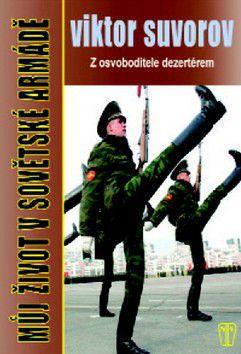 Viktor Suvorov: Můj život v sovětské armádě cena od 0 Kč