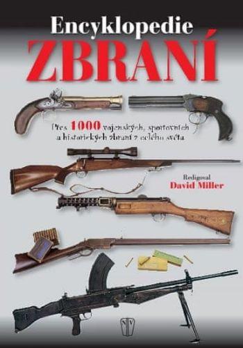 David Miller: Encyklopedie zbraní cena od 247 Kč