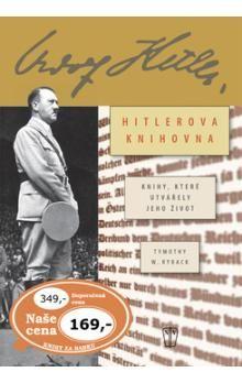 Timothy W. Ryback: Hitlerova knihovna - Knihy, které utvářely jeho život cena od 110 Kč