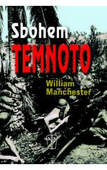 William Raymond Manchester: Sbohem temnoto cena od 233 Kč