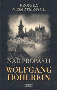 Wolfgang Hohlbein: Nad propastí - Kronika nesmrtelných cena od 0 Kč