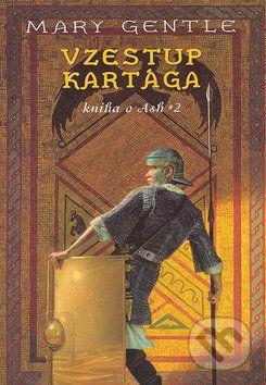 Mary Gentle: Vzestup Kartága: Knihy o Ash 2 cena od 156 Kč