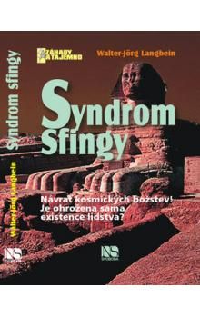 Walter-Jörg Langbein: Syndrom Sfingy - Návrat kosmických božstev! cena od 130 Kč