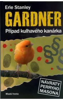 Erle Stanley Gardner: Případ kulhavého kanárka cena od 182 Kč