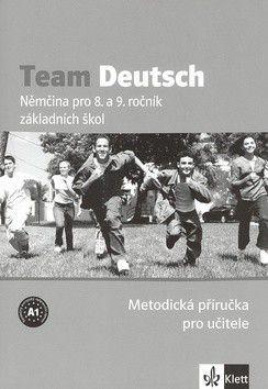 Kolektiv: Team Deutsch - Němčina pro 8. a 9. ročník ZŠ - Metodická příručka pro učitele cena od 270 Kč
