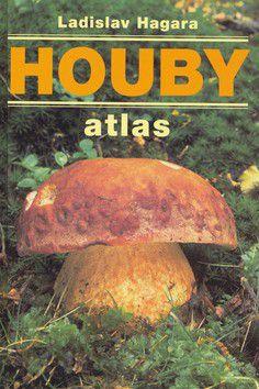 Ladislav Hagara: Houby - Atlas cena od 199 Kč