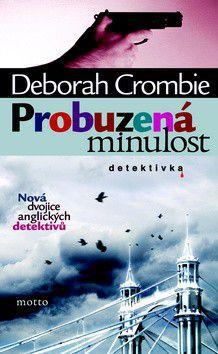 Deborah Crombie: Probuzená minulost cena od 190 Kč