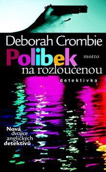 Deborah Crombie: Polibek na rozloučenou cena od 171 Kč
