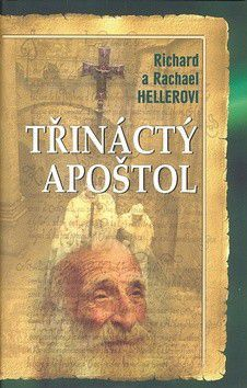 Richard a Rachael Hellerovi: Třináctý apoštol cena od 195 Kč