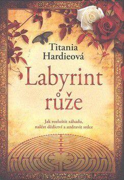 Tatiana Hardieová: Labyrint růže cena od 343 Kč