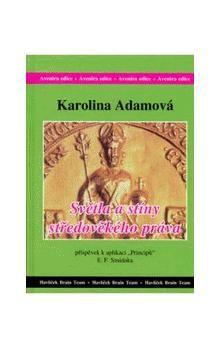 Karolina Adamová: Světla a stíny středověkého práva cena od 184 Kč