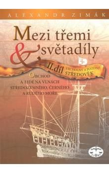 Alexandr Zimák: Mezi třemi světadíly II. cena od 185 Kč