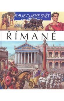 Émilie Beaumont: Římané - Objevujeme svět cena od 195 Kč