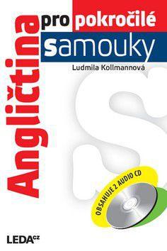 Ludmila Kollmannová: Angličtina pro pokročilé samouky + 2CD cena od 275 Kč