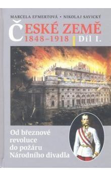 Nikolaj Savický, Marcela C. Efmertová: České země 1848-1918 1. díl cena od 343 Kč