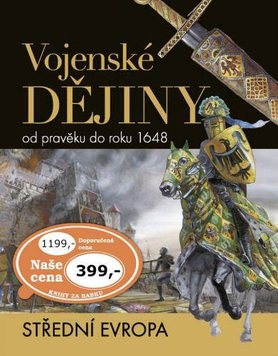 Vojenské dějiny od pravěku do roku 1648 cena od 312 Kč